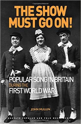 The Show Must Go On! Popular Song in Britain in the First World War