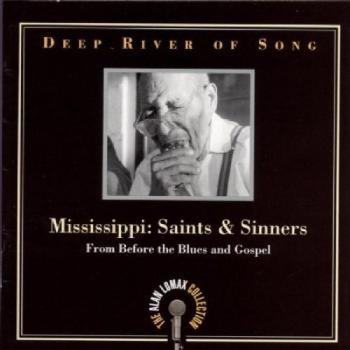 Deep River of Song: Mississippi: Saints and ‎Sinners