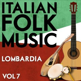 Italian Folk Music. Lombardia. Vol. 7