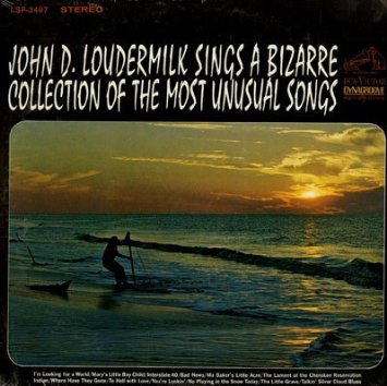John D. Loudermilk Sings A Bizarre Collection Of The Most Unusual Songs