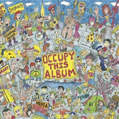Occupy This Album: 99 Songs for the 99 Percent
