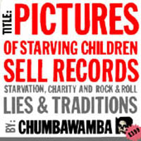 Chumbawamba Pictures of Starving Children Sell Records