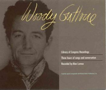 Woody Guthrie ‎Library of Congress Recordings – Alan Lomax Collection