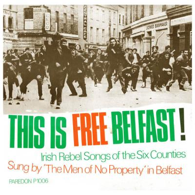 This Is Free Belfast! – Irish Rebel Songs from the Six Counties
