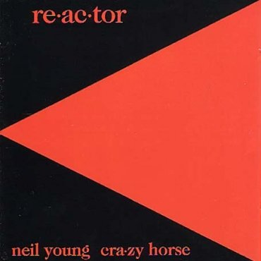 Re-ac-tor NEIL YOUNG