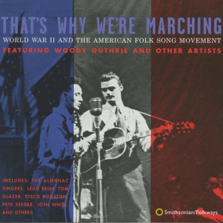 That's Why We're Marching: World ‎War II and the American Folksong Movement