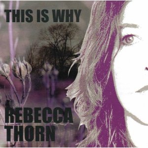 This is Why Rebecca Thorn