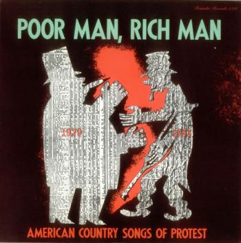 Poor Man, Rich Man - American Country Songs Of Protest
