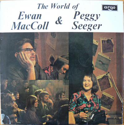 The World Of Ewan MacColl and ‎Peggy Seeger, Vol.1