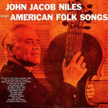 John Jacob Niles Sings American Folk Songs