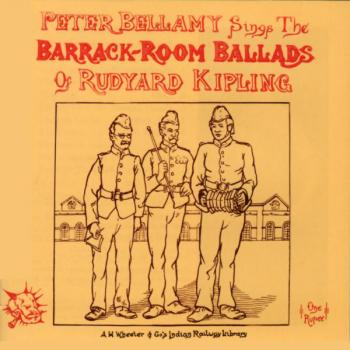 Peter Bellamy Sings the Barrack-Room Ballads of Rudyard Kipling