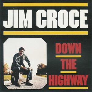 jim croce-down the highway
