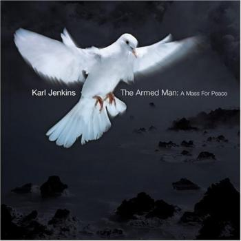 The Armed Man. A Mass for Peace