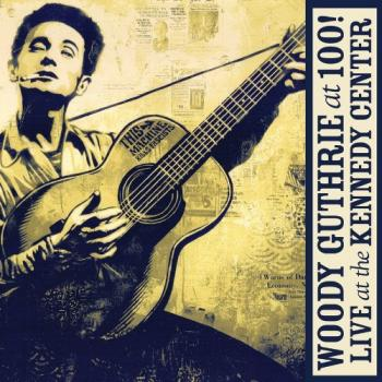 Woody Guthrie At 100!